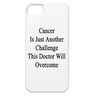 Cancer Is Just Another Challenge This Doctor Will iPhone 5 Cover