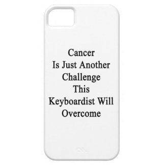 Cancer Is Just Another Challenge This Keyboardist iPhone 5 Case
