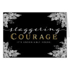 Cancer Patient Encouragement – Staggering Courage Card