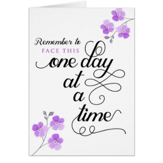 Cancer Patient, Face This One Day at a Time Card