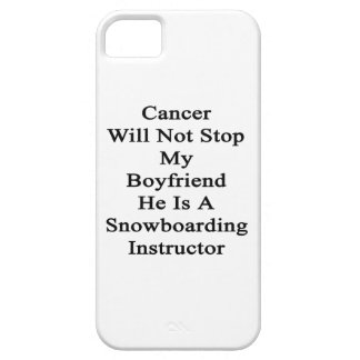 Cancer Will Not Stop My Boyfriend He Is A Snowboar iPhone 5 Cover