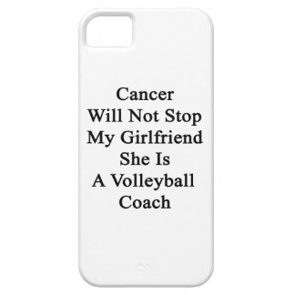 Cancer Will Not Stop My Girlfriend She Is A Volley iPhone 5 Cases