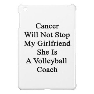 Cancer Will Not Stop My Girlfriend She Is A Volley iPad Mini Case