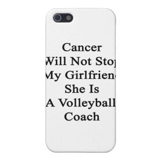 Cancer Will Not Stop My Girlfriend She Is A Volley Case For iPhone 5/5S
