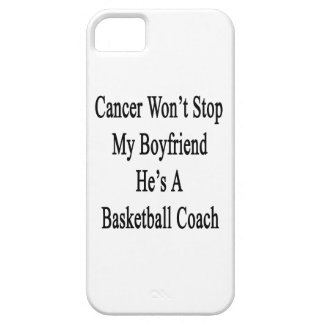 Cancer Won't Stop My Boyfriend He's A Basketball C iPhone 5 Cover