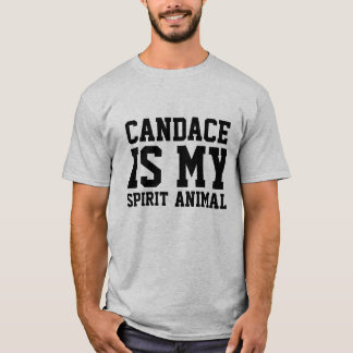 Candace is my Spirit Animal T-Shirt