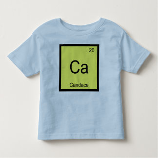 Candace Name Chemistry Element Periodic Table Toddler T-Shirt