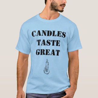 Candles taste great T-Shirt
