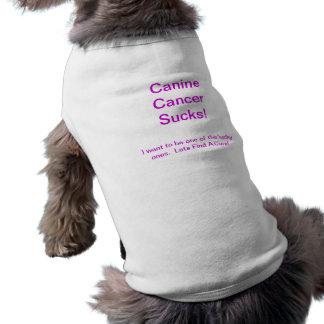 Canine Cancer Sucks! Shirt
