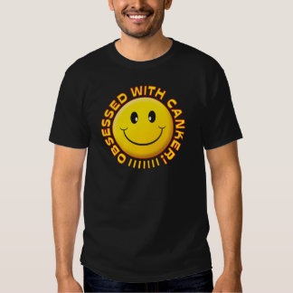 Canker Obsessed Smile Tshirts