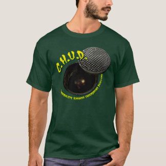 CANNIBALS  UNDERNEATH US! (CHUD!) T-Shirt