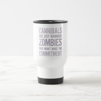 Cannibals Wannabe Zombies Stainless Steel Travel Mug