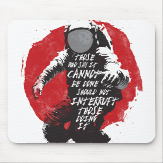 Cannot Be Done Mouse Pad