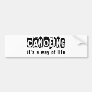 Canoeing It's a way of life Bumper Sticker