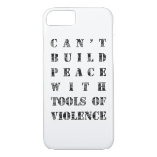 Can't build peace with tools of violence (darker) iPhone 7 case