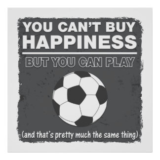 Can't Buy Happiness Soccer Print