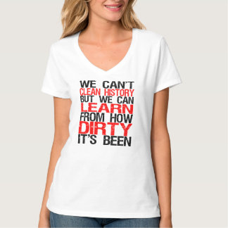 Can't Clean History Shirts