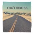 Can't drive 55 personalised bandana