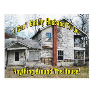 Can't Get Husband To Do Anything Around The House Postcard