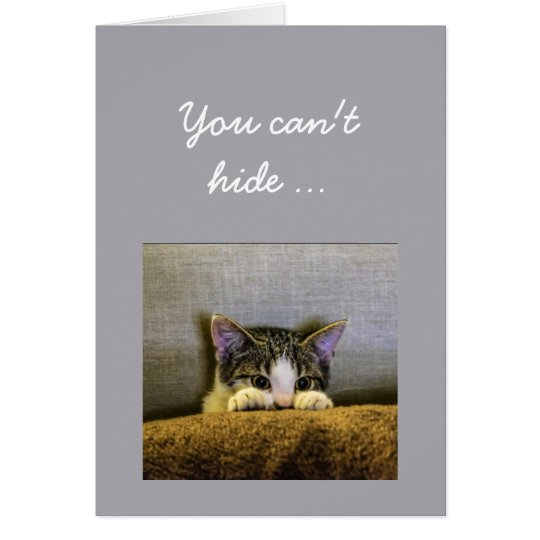 Can't hide from 30th Birthday Fun Kitten Card