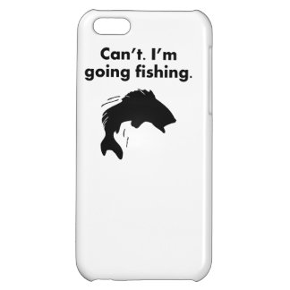 Can't I'm Going Fishing iPhone 5C Covers