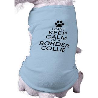 Can't Keep Calm Border Collie Dog Dog Shirt