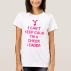 Can't Keep Calm Cheerleader funny t-shirt