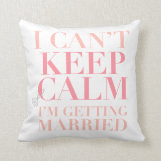 Can't Keep Calm - I'm Getting Married Med Pillow