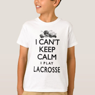 Can't Keep Calm Lacrosse T Shirt