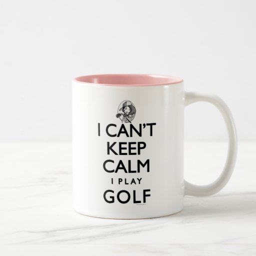 Can't Keep Calm Ladie's Golf Two-tone Coffee Mug