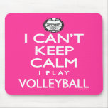 Can't Keep Calm Volleyball Mousepad