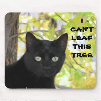 Can't Leaf this Tree Mouse Pad