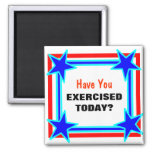 Can't Miss Exercise Today Bright Star Tacky Magnet