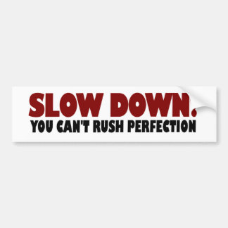 Can'T Rush Perfection Bumper Sticker