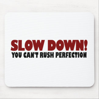 Can'T Rush Perfection Mouse Pad