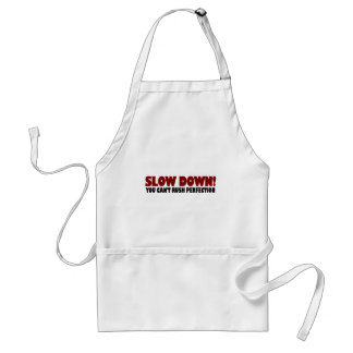 Can'T Rush Perfection Standard Apron