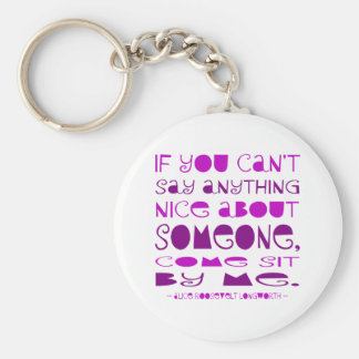 Can't Say Anything Nice Key Ring