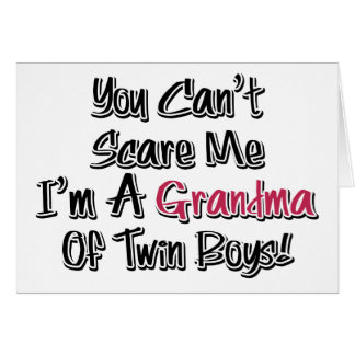 Can't Scare Me Grandma of Twin Boys Cute Quote Greeting Card