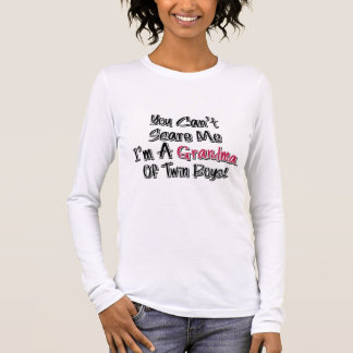 Can't Scare Me Grandma of Twin Boys Cute Quote Long Sleeve T-Shirt