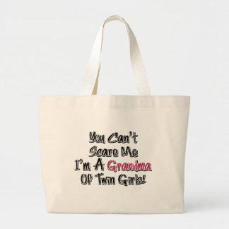 Can't Scare Me Grandma of Twin Girls Cute Quote Large Tote Bag