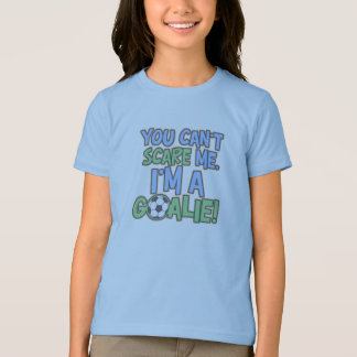 Can't Scare Me I'm A Goalie T-Shirt