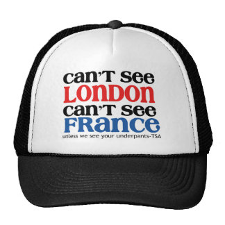 Can't See London or France TSA Humor copy Cap