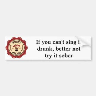 Can't Sing it Drunk Bumper Sticker