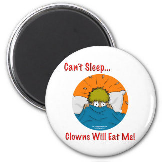 Can't sleep clowns will eat me 6 cm round magnet