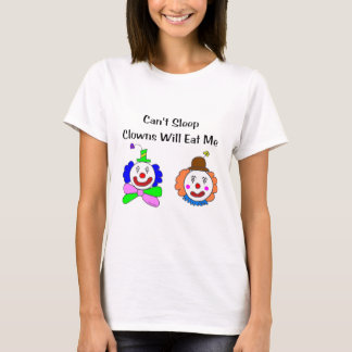 Can't Sleep Clowns Will Eat Me T-Shirt