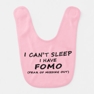 Can't Sleep I Have FOMO White Text Baby Bib