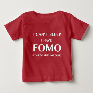 Can't Sleep I Have FOMO White Text Toddler Shirt
