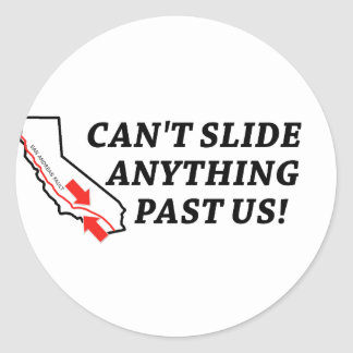 Can't Slide Anything Past Us! Classic Round Sticker