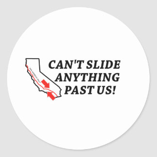 Can't Slide Anything Past Us! Round Stickers