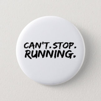 can't stop running 6 cm round badge